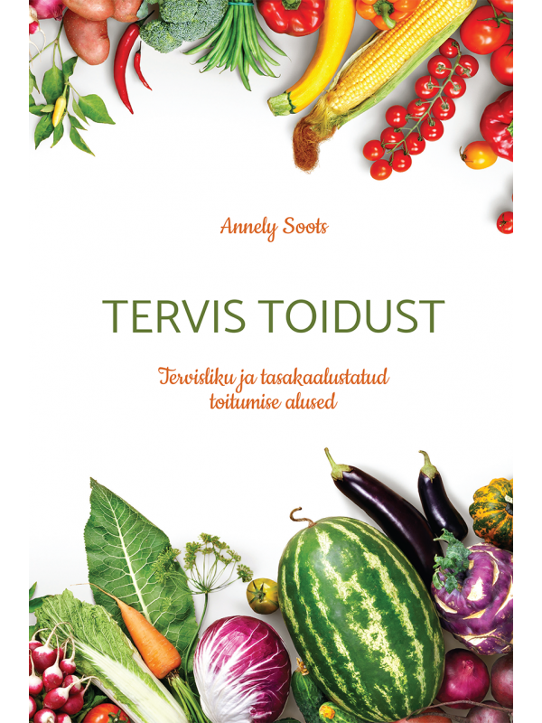 "A.Soots ""Tervis toidust"""